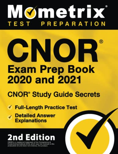 Cnor Exam Prep Book 2020 and 2021 - Cnor Study Guide Secrets, Full-Length Practice Test, Detailed Answer Explanations