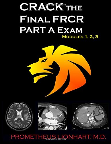 CRACK the Final FRCR PART A Exam - Modules 1, 2, 3