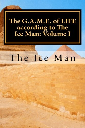 The G.A.M.E. of LIFE according to The Ice Man