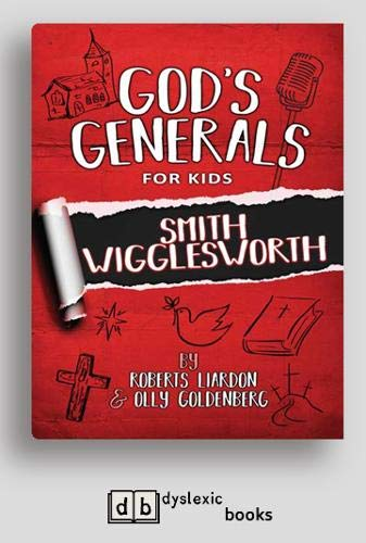 God's Generals For Kids: Smith Wiggleworth