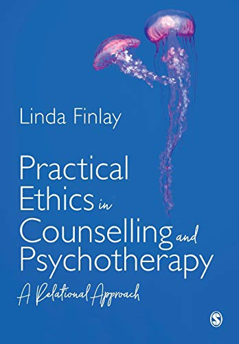 Practical Ethics in Counselling and Psychotherapy