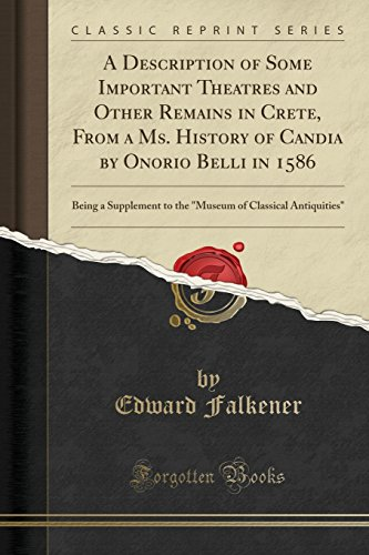 A Description of Some Important Theatres and Other Remains in Crete, from a Ms. History of Candia by Onorio Belli in 1586