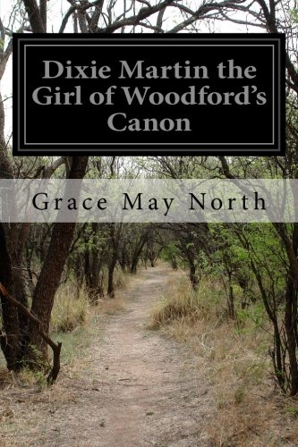 Dixie Martin the Girl of Woodford's Canon