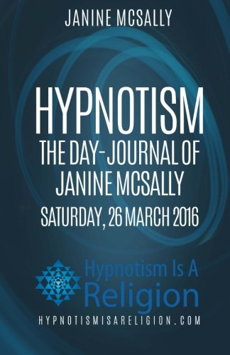 Hypnotism The Day-Journal of Janine McSally Saturday, 26 March 2016