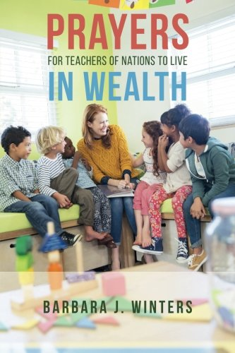 Prayers For Teachers of Nations To Live In Wealth
