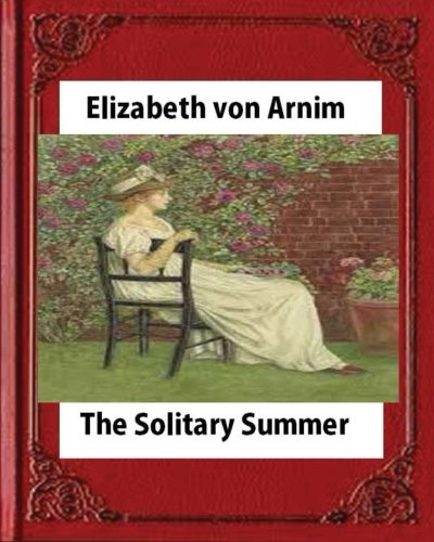 The Solitary Summer, by Elizabeth Von Arnim