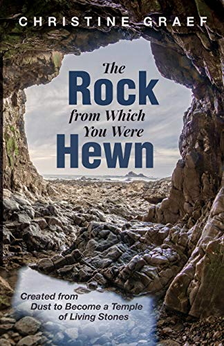 The Rock from Which You Were Hewn