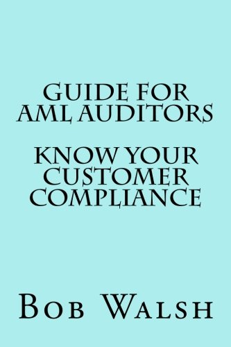 Guide for AML Auditors - Know Your Customer (KYC) Compliance