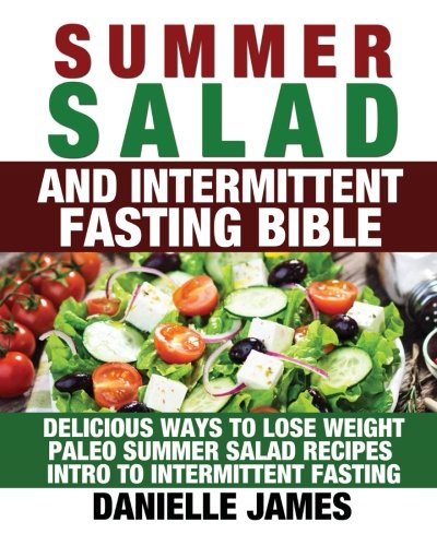 Summer Salad And Intermittent Fasting Bible