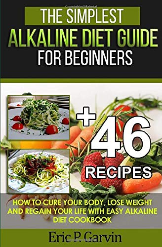 The Simplest Alkaline Diet Guide for Beginners + 46 Easy Recipes
