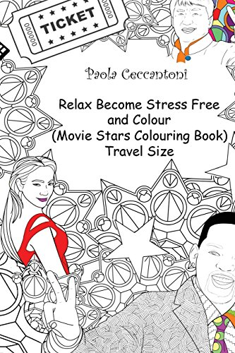 Relax Become Stress Free and Colour (Movie Stars Colouring Book) Travel Size
