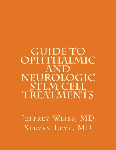 Guide to Ophthalmic and Neurologic Stem Cell Treatments