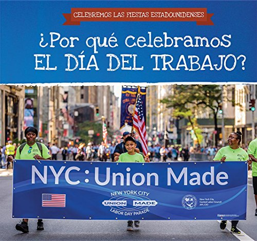 Por Qu Celebramos El D a del Trabajo? (Why Do We Celebrate Labor Day?)