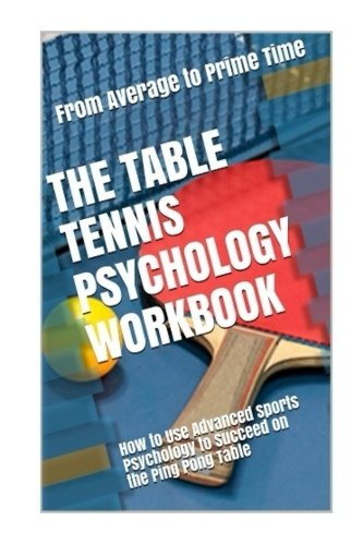 The Table Tennis Psychology Workbook