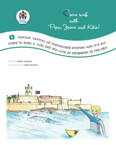 Cascais, Capital of Portuguese Surfing and Its All Down to King D. Luis ...
