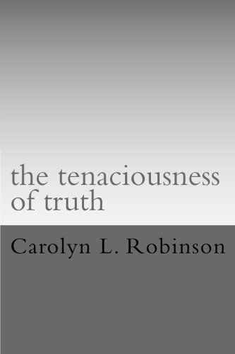 The tenaciousness of truth