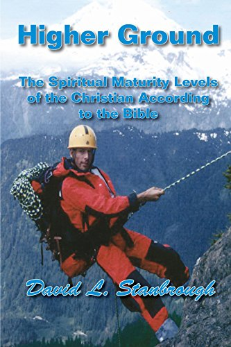 Higher Ground: the Spritual Maturity Levels of the Christian according to the Bible