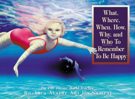 What, Wee, When, How, Why and Who to Remeber to be Happy