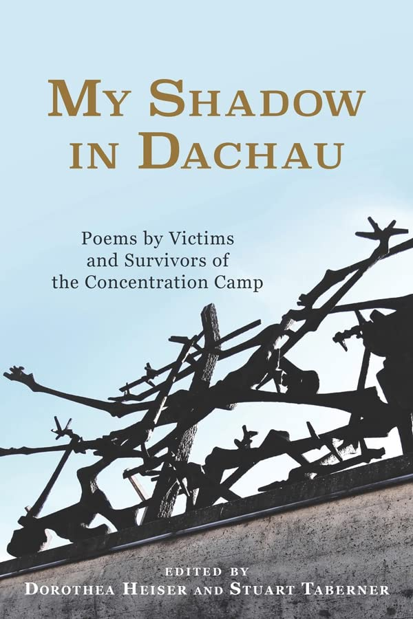 My Shadow in Dachau - Poems by Victims and Survivors of the Concentration Camp
