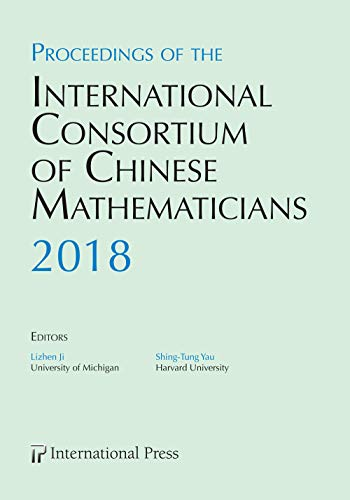 Proceedings of the International Consortium of Chinese Mathematicians, 2018