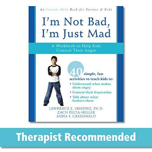 Im Not Bad, Im Just Mad: a Workbook to Help Kids Control Their Anger