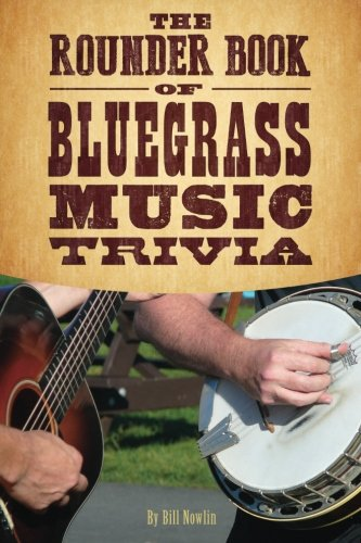 The Rounder Book of Bluegrass Music Trivia
