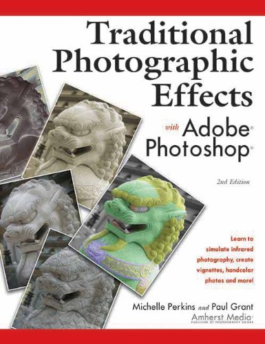 Traditional Photographic Effects With Adobe Photoshop 2ed