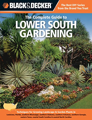 The Complete Guide to Lower South Gardening (Black & Decker)