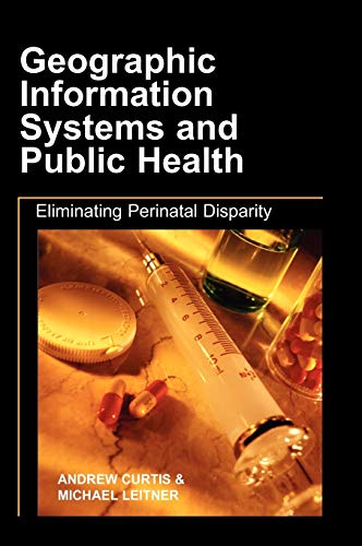 Geographic Information Systems and Public Health