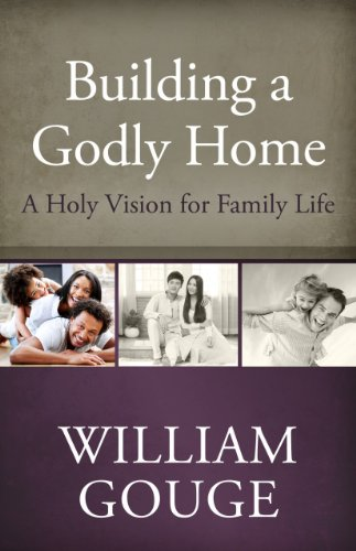 Building A Godly Home, Volume 1 H/B