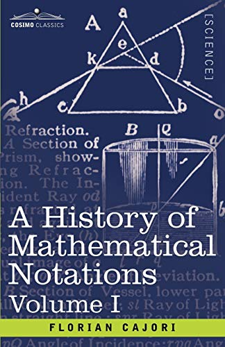 A History of Mathematical Notations, Volume I