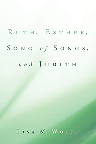 Ruth, Esther, Song of Songs, and Judith