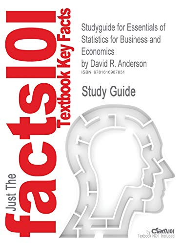 Studyguide for Essentials of Statistics for Business and Economics by Anderson, David R., ISBN 9780324653212
