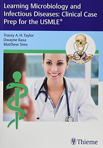 Learning Microbiology and Infectious Diseases: Clinical Case Prep for the USMLE (R)