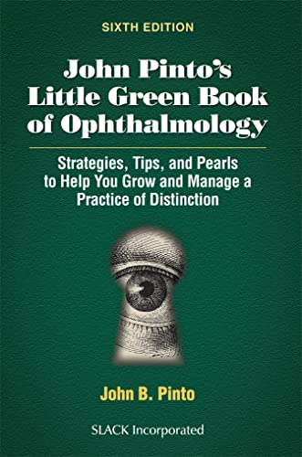 John Pinto's Little Green Book of Ophthalmology