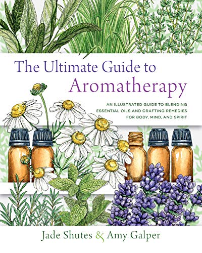The Ultimate Guide to Aromatherapy: Volume 9