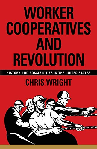 Worker Cooperatives and Revolution