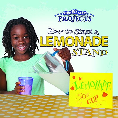 How to Start a Lemonade Stand