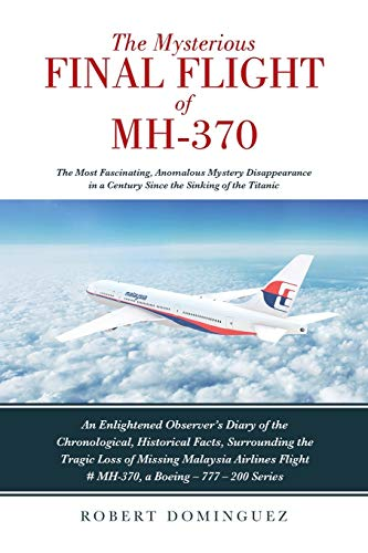 The Mysterious Final Flight of MH-370
