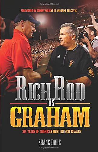 Rich Rod Vs Graham: Six Years of America's Most Intense Rivalry