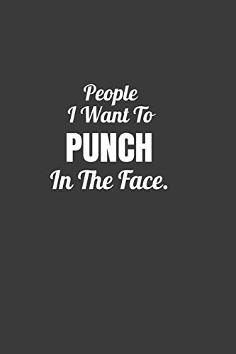 People I Want To Punch In The Face - Funny notebook