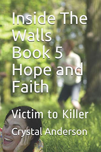 Inside The Walls Book 5 Hope and Faith