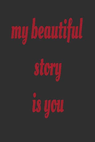 my beautiful story is you