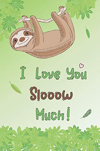 I Love You Slooow Much!