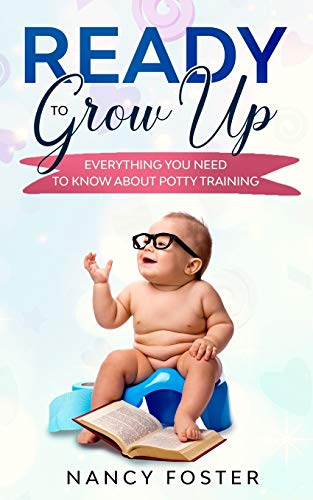 Ready to Grow Up Everything You Need to Know About Potty Training