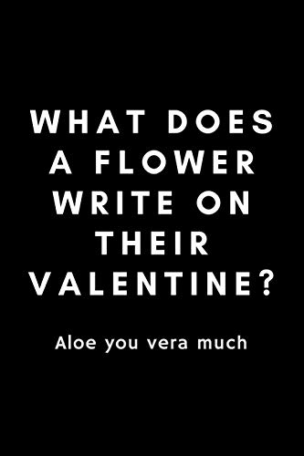 What Does A Flower Write On Their Valentine? Aloe You Vera Much