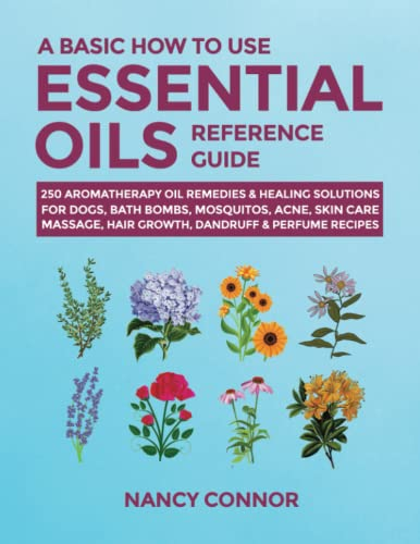 A Basic How to Use Essential Oils Reference Guide