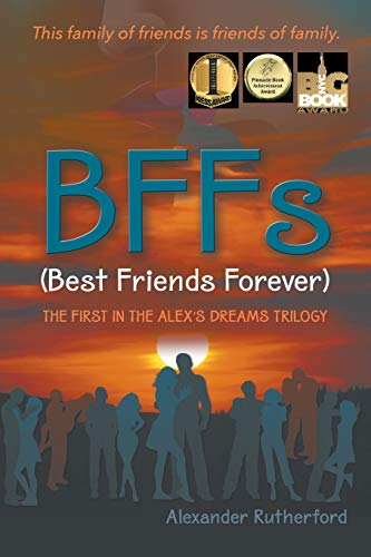 BFFs (Best Friends Forever) The First in the Alex's Dreams Trilogy