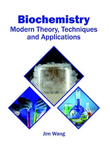 Biochemistry: Modern Theory, Techniques and Applications