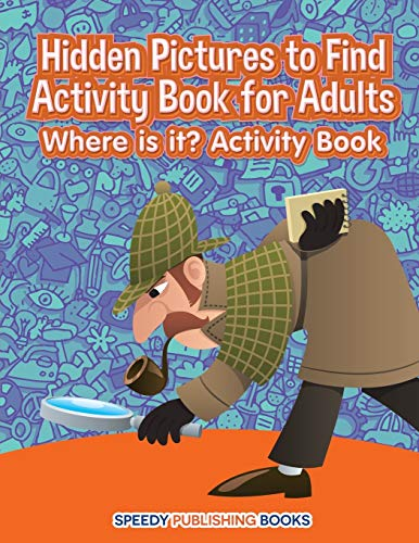Hidden Pictures to Find Activity Book for Adults